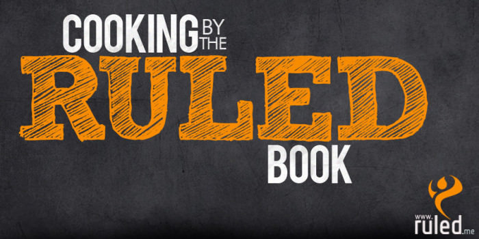Cooking By The RULED Book