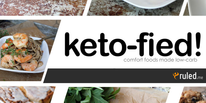 Keto-fied! Comfort Foods Made Low Carb