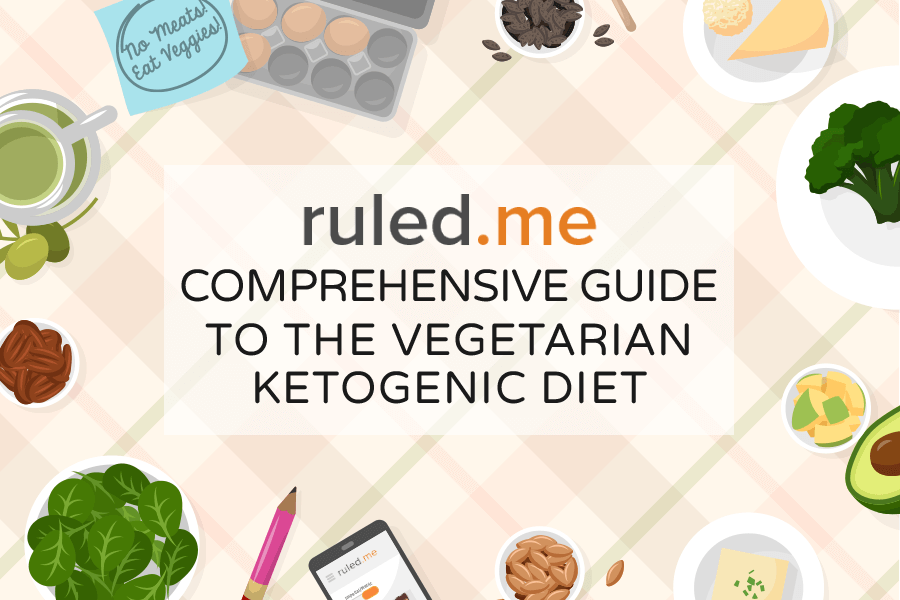 Comprehensive Guide To The Vegetarian Ketogenic Diet