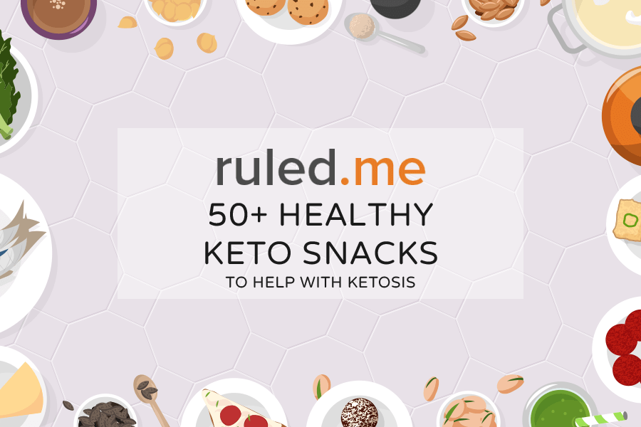 50+ Healthy Keto Snacks to Help with Ketosis