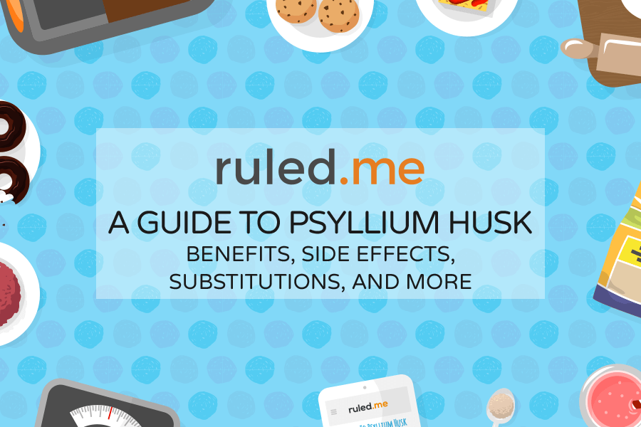 Psyllium Husk: Benefits, Side, Effects, Substitutions & More