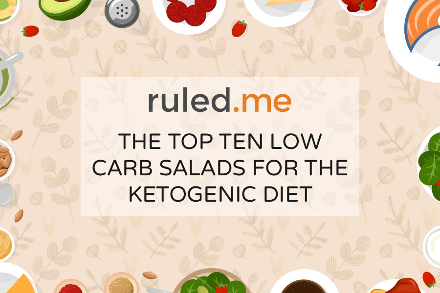 Our Top 10 Keto Friendly Salads