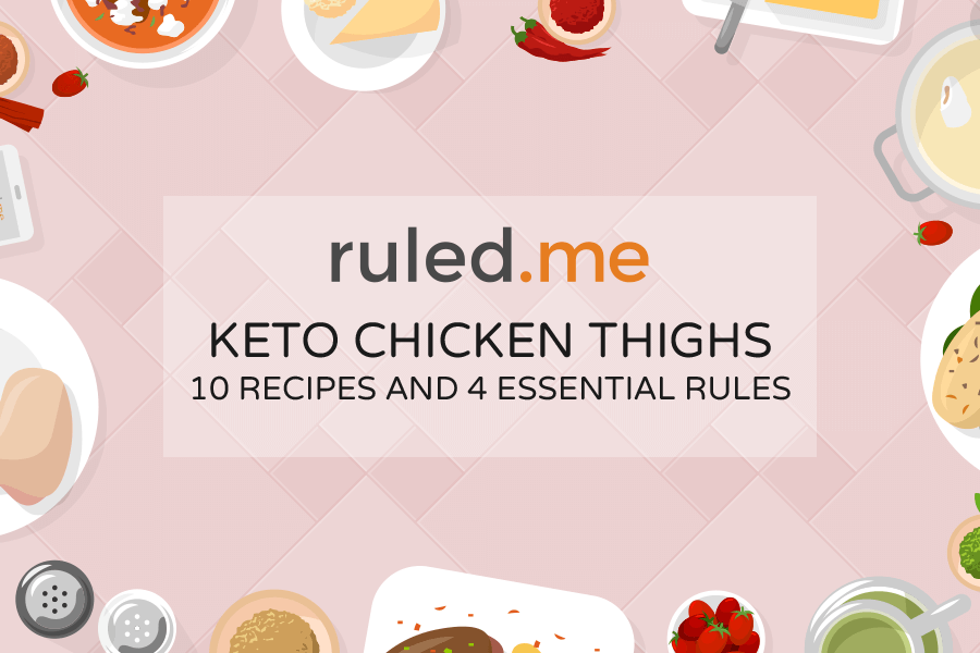 Keto Chicken Thighs – 10 Recipes and 4 Essential Rules