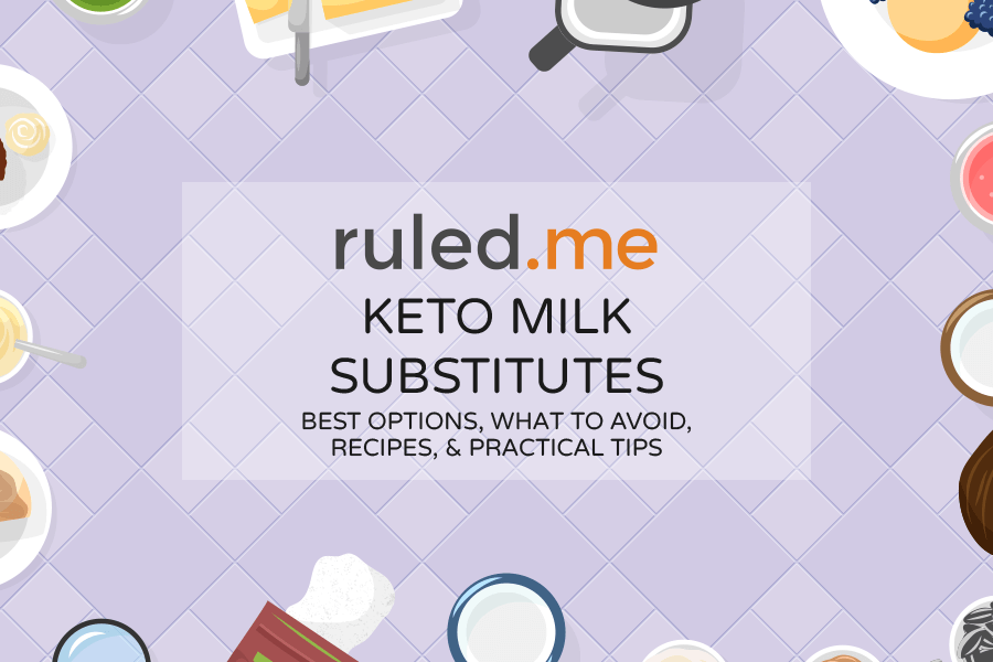 Keto Milk Substitutes: Best Options, What to Avoid, Recipes, and Practical Tips