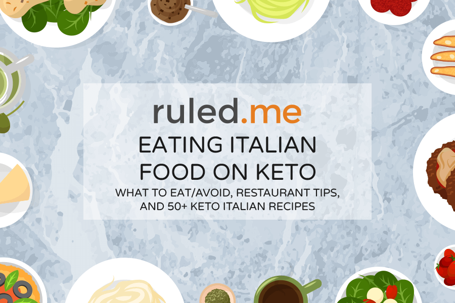 Eating Italian Food On Keto: What to Eat/Avoid, Restaurant Tips, and Recipes