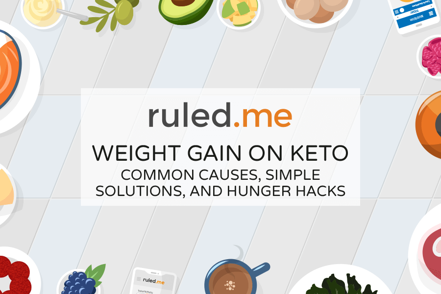 Weight Gain on Keto: Common Causes & Simple Solutions